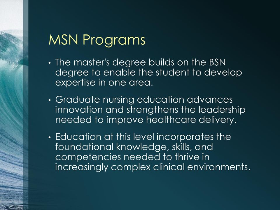 Graduate nursing education advances innovation and strengthens the leadership needed to improve