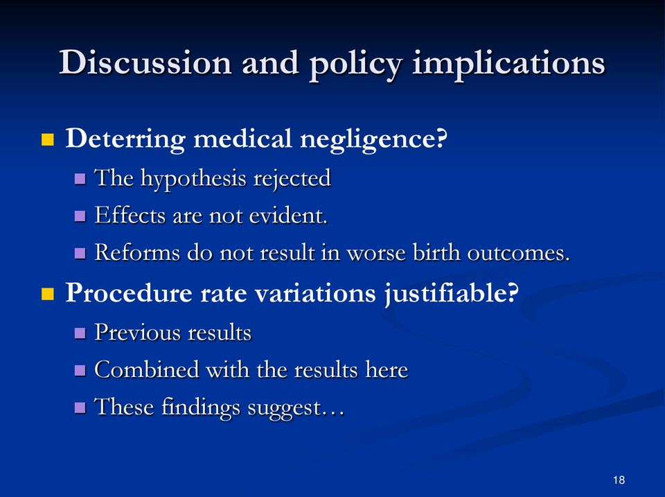 Reforms do not result in worse birth outcomes.