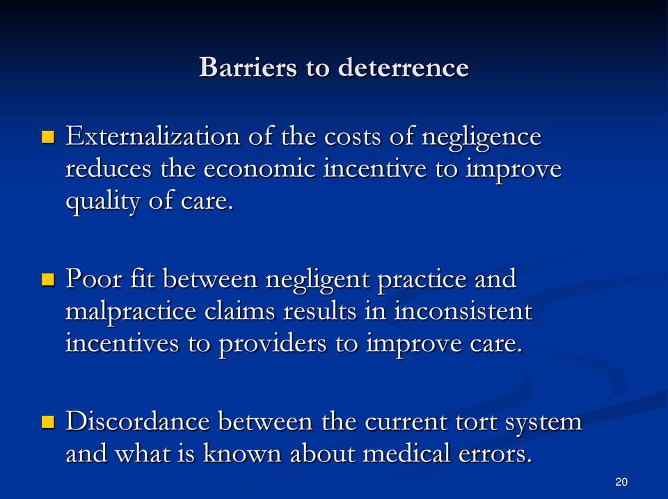 Poor fit between negligent practice and malpractice claims results in inconsistent