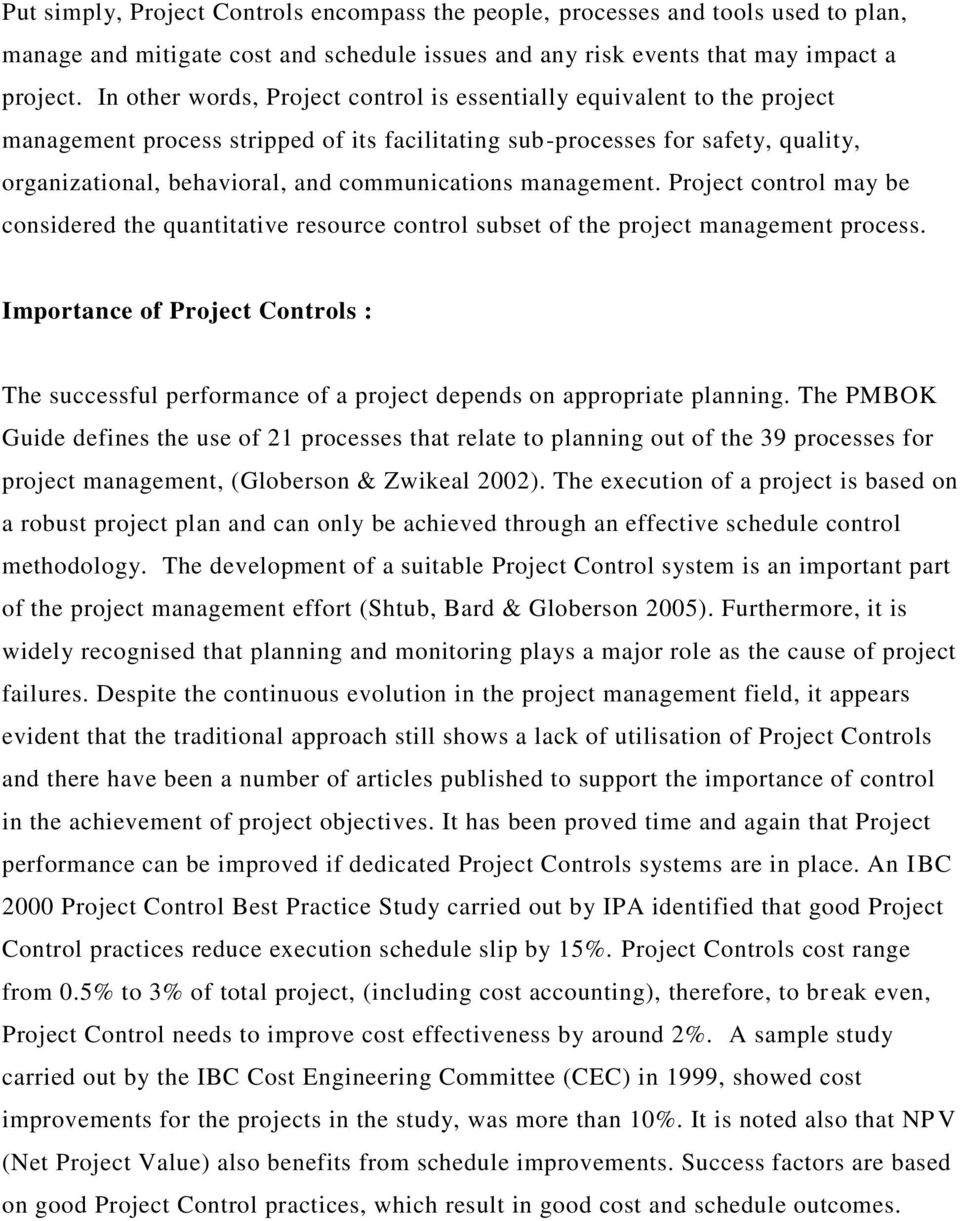 communications management. Project control may be considered the quantitative resource control subset of the project management process.