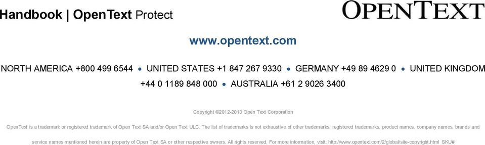 2012-2013 Open Text Corporation OpenText is a trademark or registered trademark of Open Text SA and/or Open Text ULC.