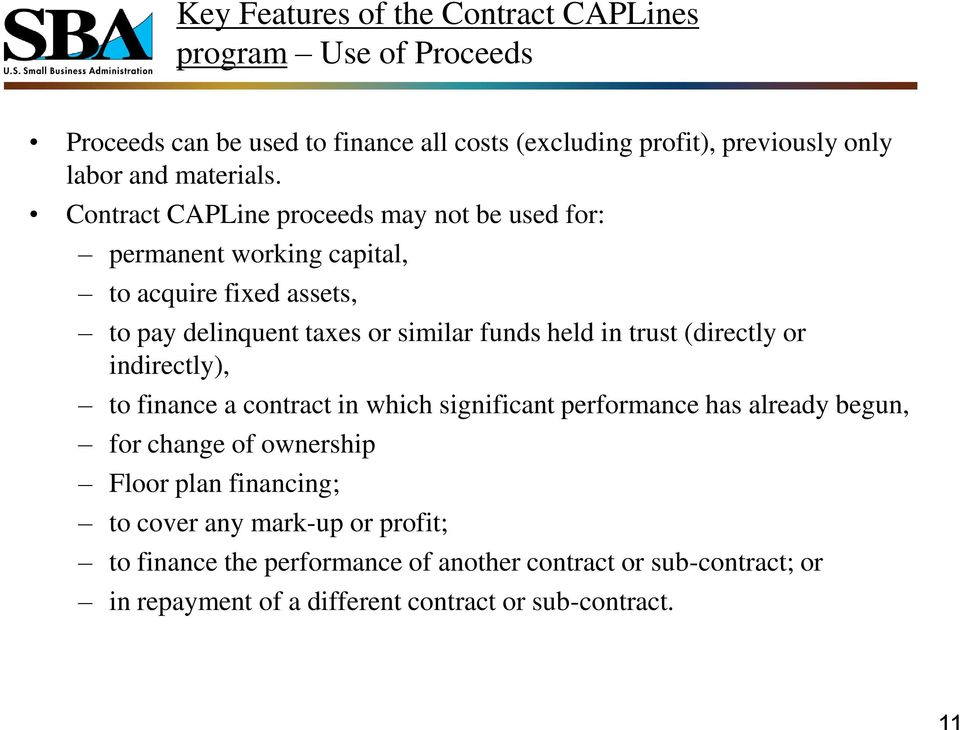 Contract CAPLine proceeds may not be used for: permanent working capital, to acquire fixed assets, to pay delinquent taxes or similar funds held in trust