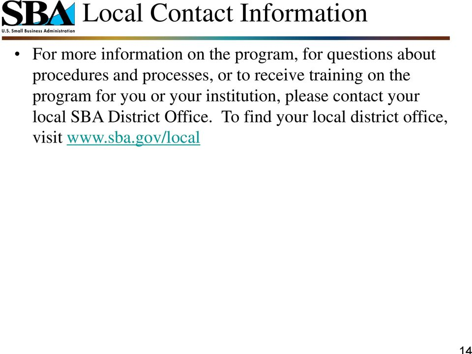 the program for you or your institution, please contact your local SBA