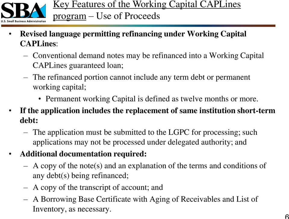 If the application includes the replacement of same institution short-term debt: The application must be submitted to the LGPC for processing; such applications may not be processed under delegated