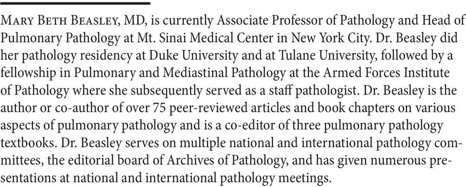 subsequently served as a staff pathologist. Dr.