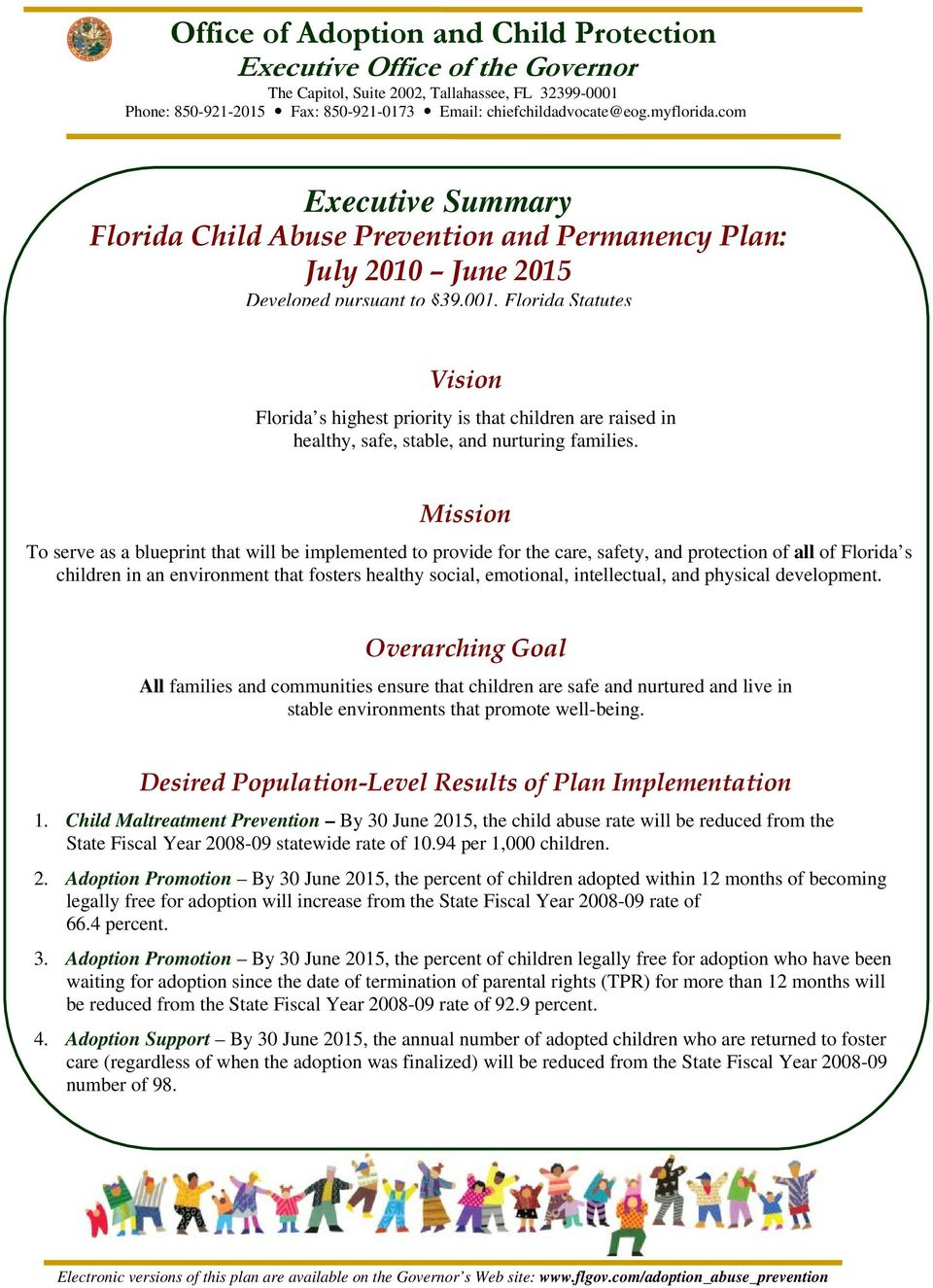 001, Florida Statutes Vision Florida s highest priority is that children are raised in healthy, safe, stable, and nurturing families.