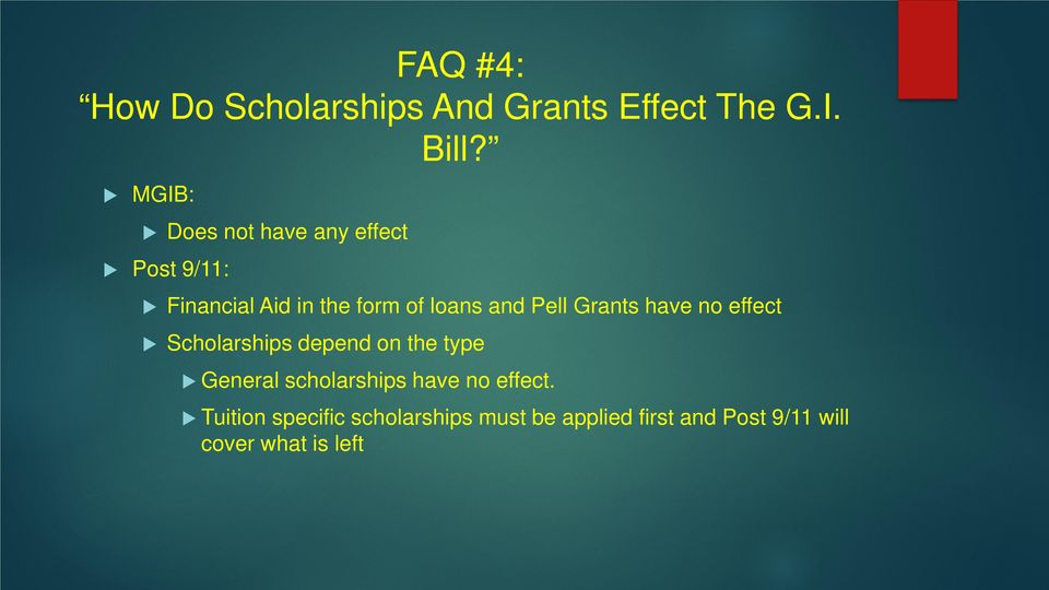 Pell Grants have no effect Scholarships depend on the type General scholarships