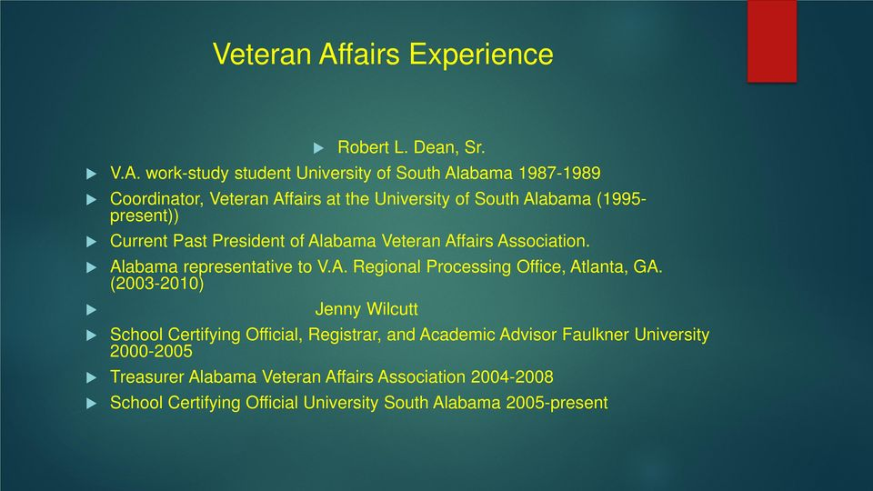 work-study student University of South Alabama 1987-1989 Coordinator, fairs at the University of South Alabama (1995- present)) Current Past