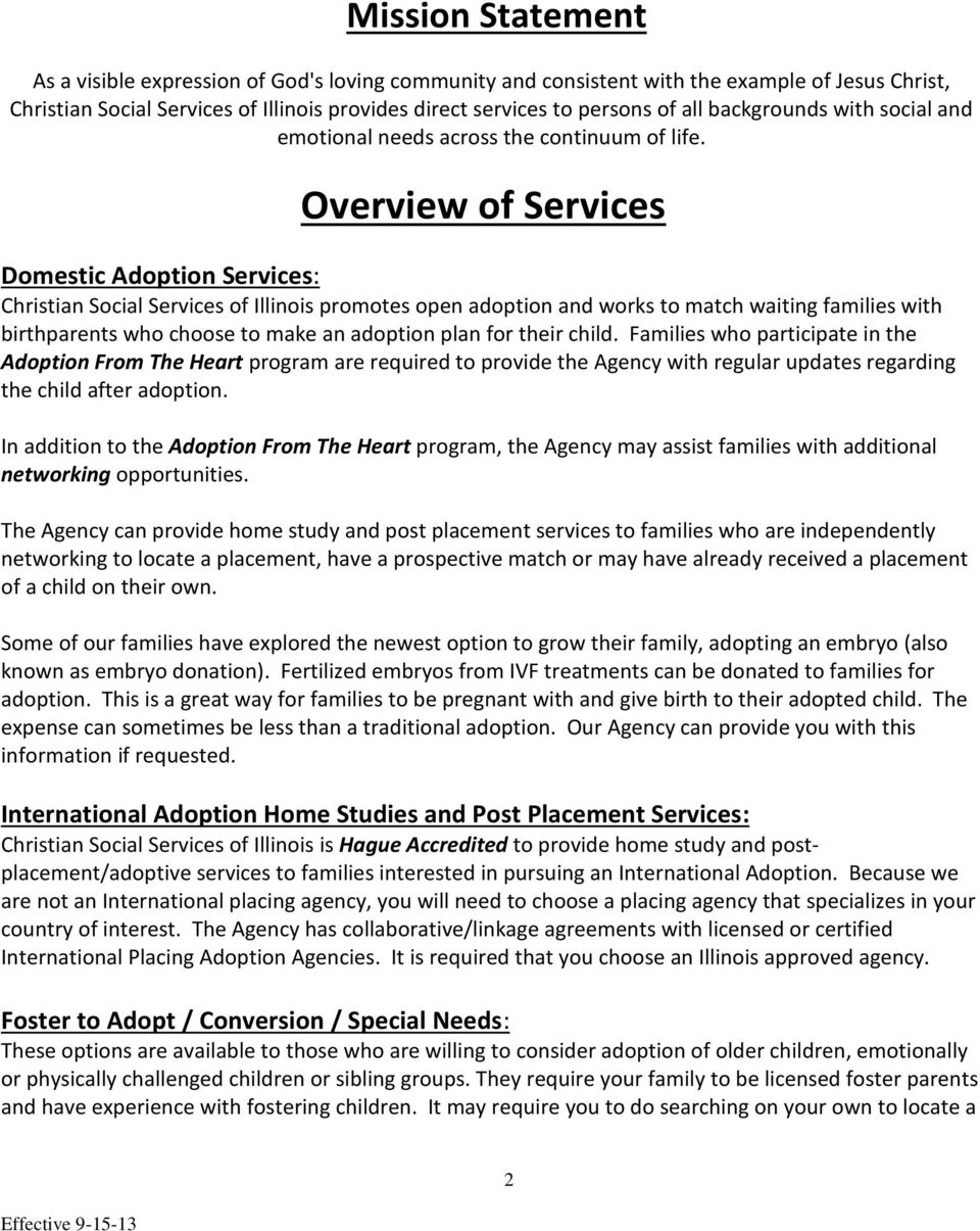 Overview of Services Domestic Adoption Services: Christian Social Services of Illinois promotes open adoption and works to match waiting families with birthparents who choose to make an adoption plan