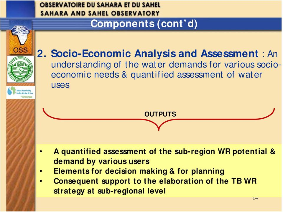 socioeconomic needs & quantified assessment of water uses OUTPUTS A quantified assessment of the