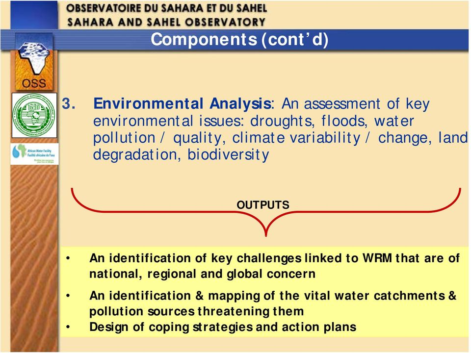 climate variability / change, land degradation, biodiversity OUTPUTS An identification of key challenges linked