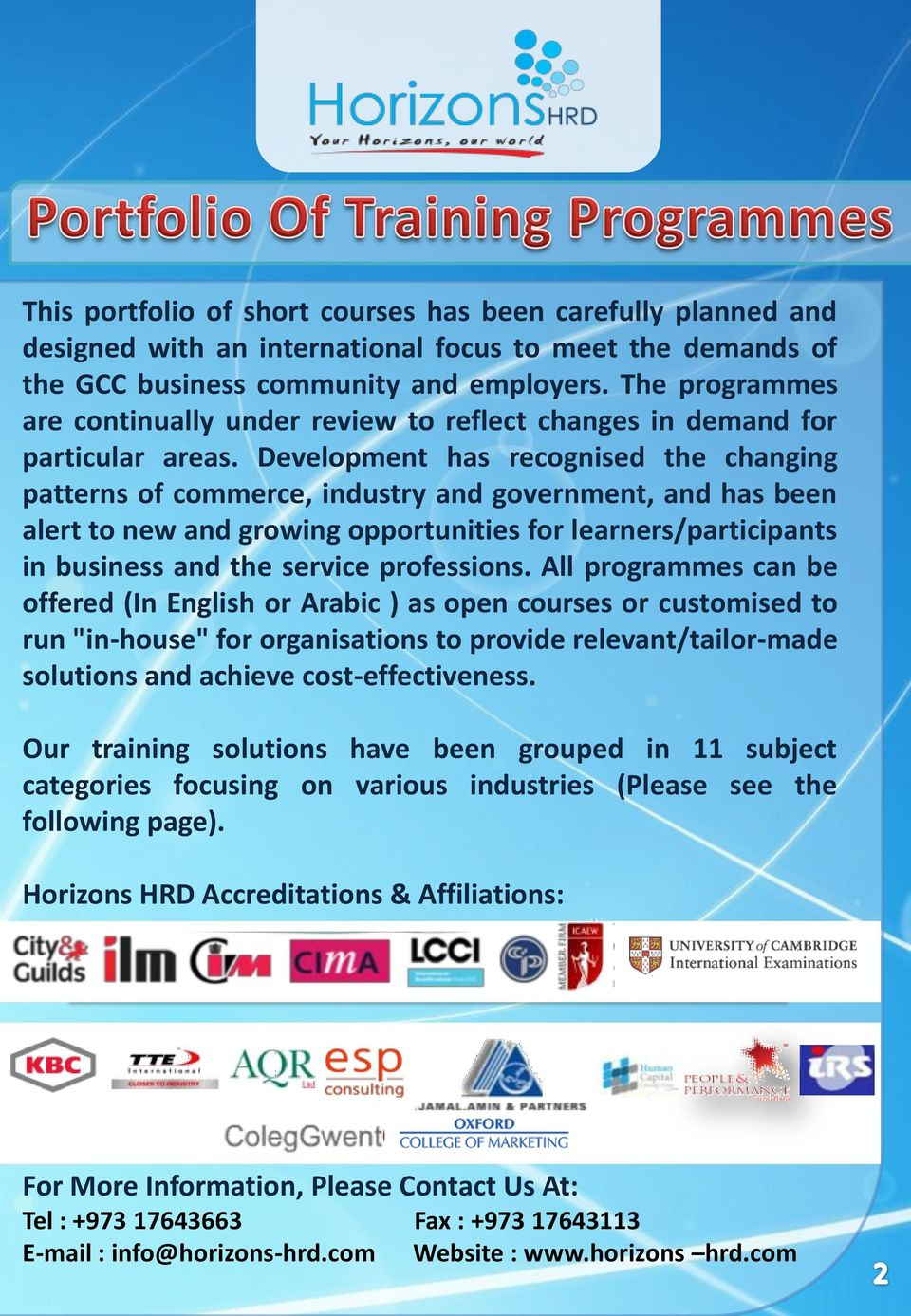 Development has recognised the changing patterns of commerce, industry and government, and has been alert to new and growing opportunities for learners/participants in business and the service