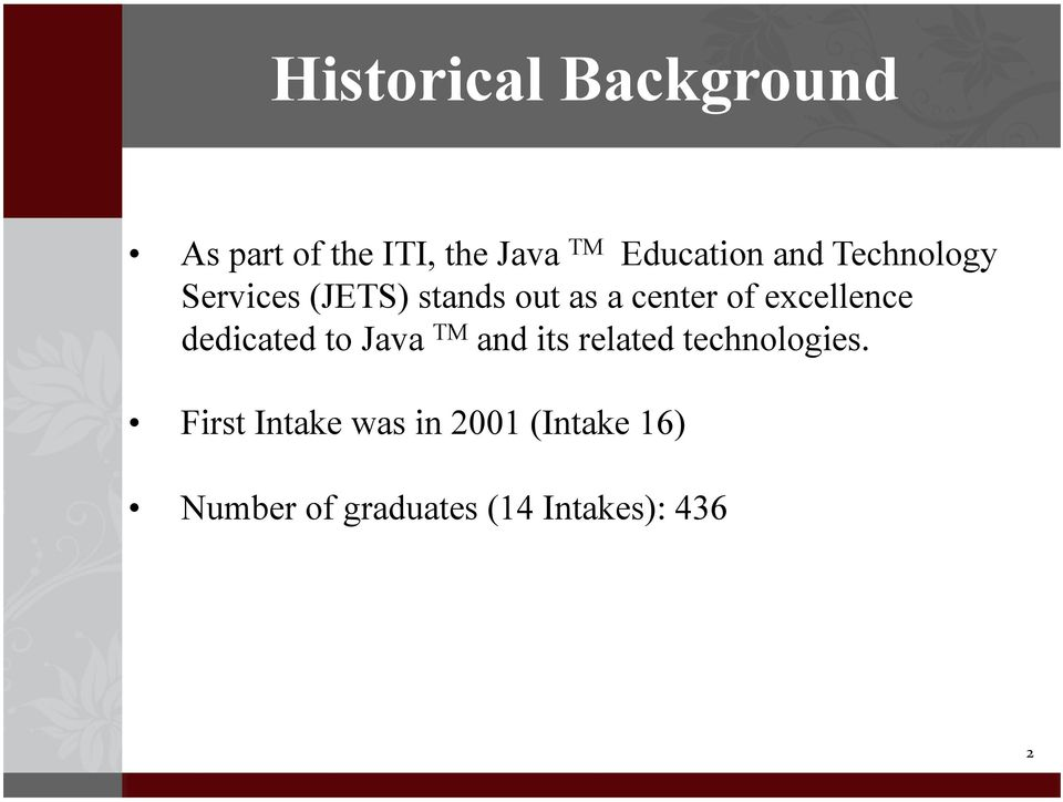 excellence dedicated to Java TM and its related technologies.