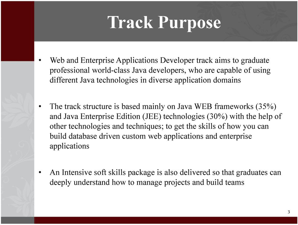 (JEE) technologies (30%) with the help of other technologies and techniques; to get the skills of how you can build database driven custom web