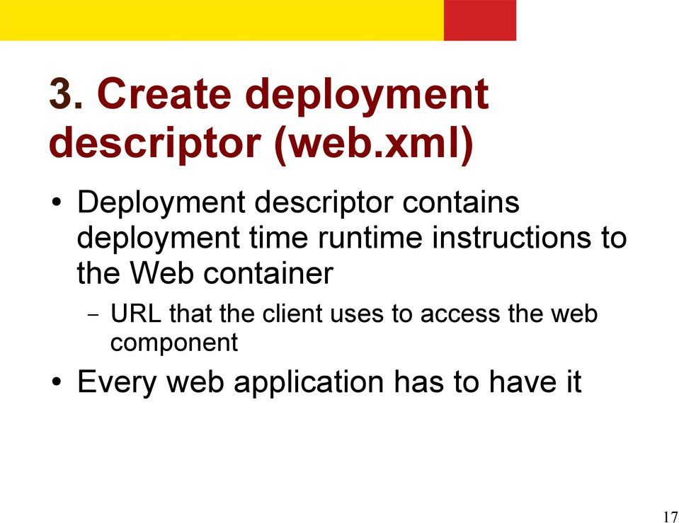 runtime instructions to the Web container URL that the