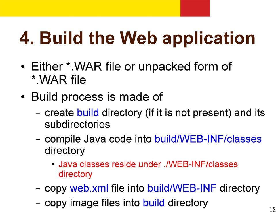 subdirectories compile Java code into build/web-inf/classes directory Java classes reside