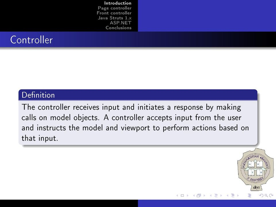 A controller accepts input from the user and instructs
