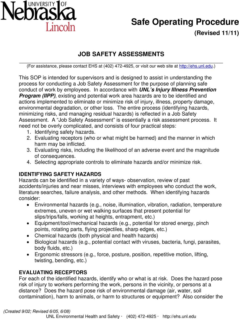 ) This SOP is intended for supervisors and is designed to assist in understanding the process for conducting a Job Safety Assessment for the purpose of planning safe conduct of work by employees.