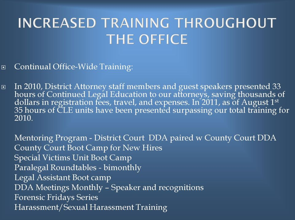 In 2011, as of August 1 st 35 hours of CLE units have been presented surpassing our total training for 2010.