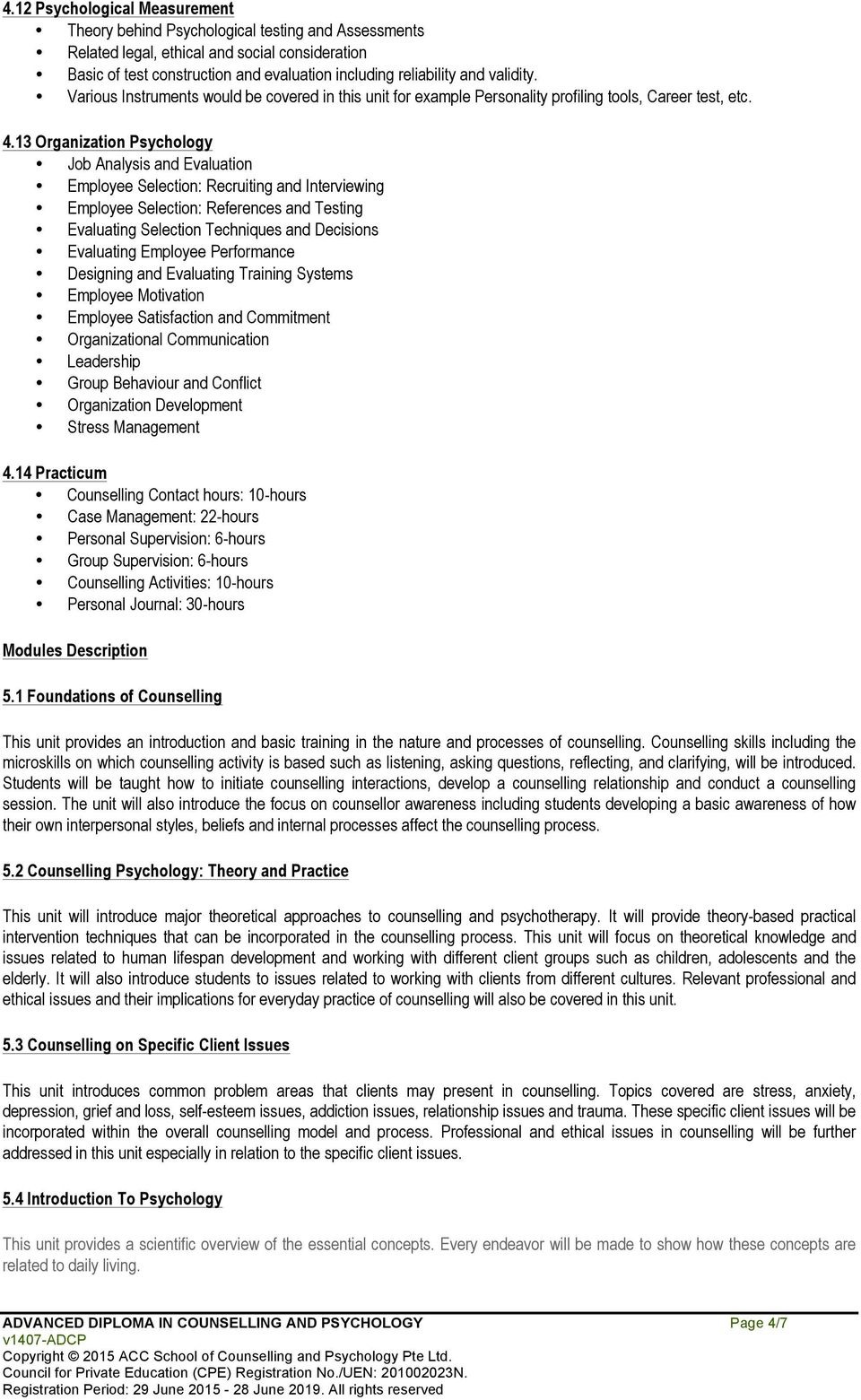 13 Organization Psychology Job Analysis and Evaluation Employee Selection: Recruiting and Interviewing Employee Selection: References and Testing Evaluating Selection Techniques and Decisions