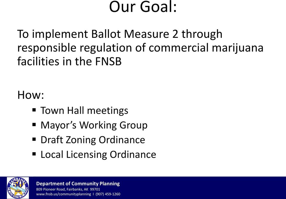 facilities in the FNSB How: Town Hall meetings Mayor