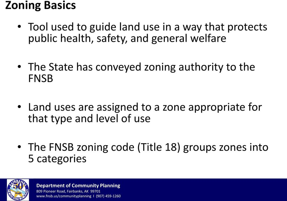 authority to the FNSB Land uses are assigned to a zone appropriate for