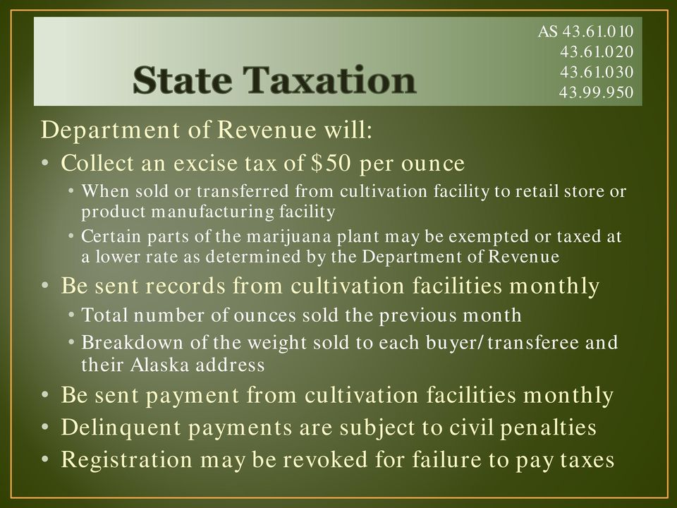 facility Certain parts of the marijuana plant may be exempted or taxed at a lower rate as determined by the Department of Revenue Be sent records from cultivation