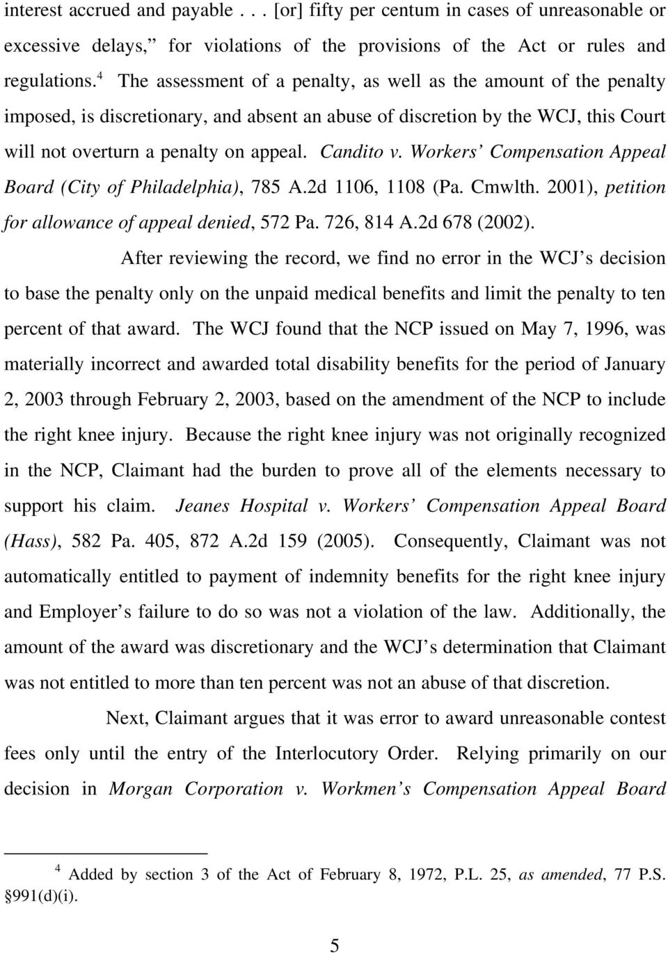 Candito v. Workers Compensation Appeal Board (City of Philadelphia), 785 A.2d 1106, 1108 (Pa. Cmwlth. 2001), petition for allowance of appeal denied, 572 Pa. 726, 814 A.2d 678 (2002).