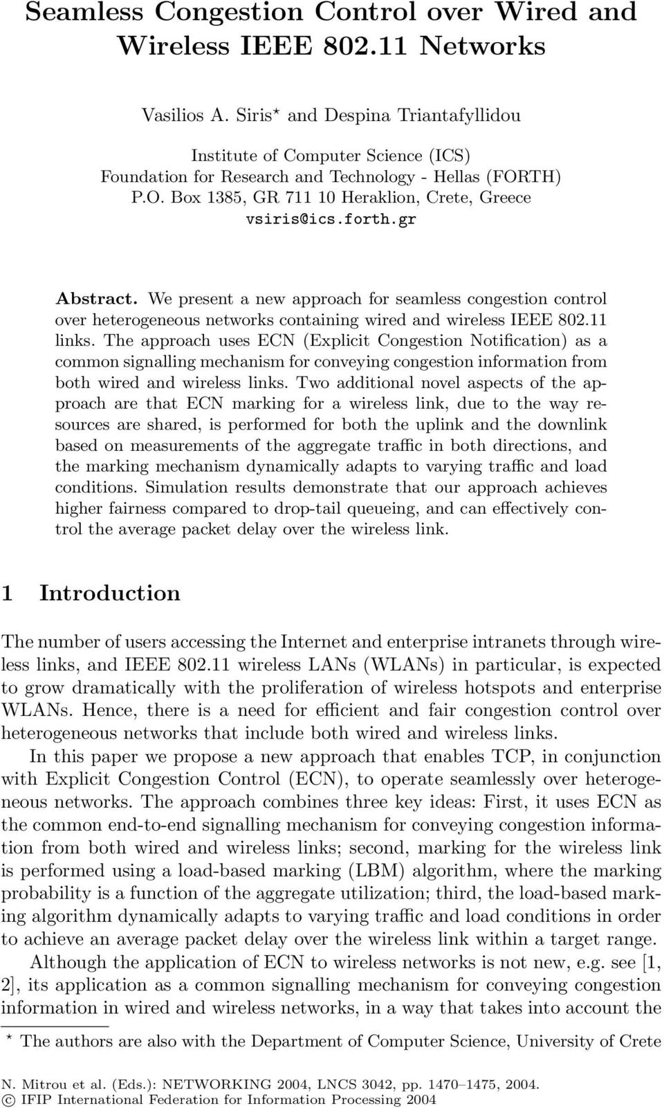gr Abstract. We present a new approach for seamless congestion control over heterogeneous networks containing wired and wireless IEEE 802.11 links.