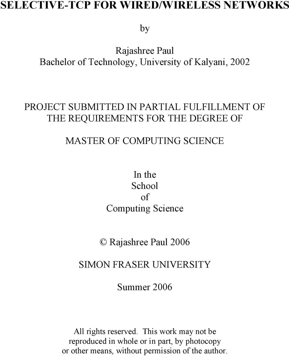 the School of Computing Science Rajashree Paul 2006 SIMON FRASER UNIVERSITY Summer 2006 All rights reserved.