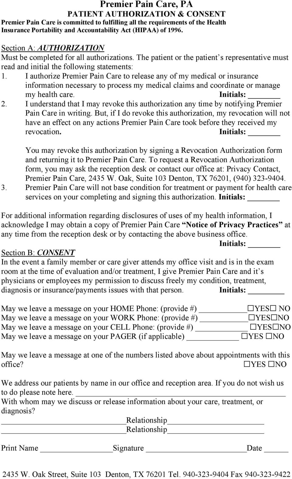I authorize Premier Pain Care to release any of my medical or insurance information necessary to process my medical claims and coordinate or manage my health care. Initials: 2.
