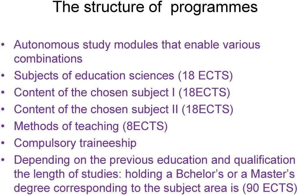 (18ECTS) Methods of teaching (8ECTS) Compulsory traineeship Depending on the previous education and