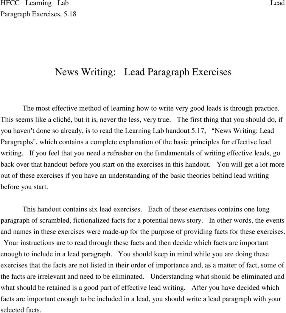 17, ANews Writing: Lead Paragraphs@, which contains a complete explanation of the basic principles for effective lead writing.