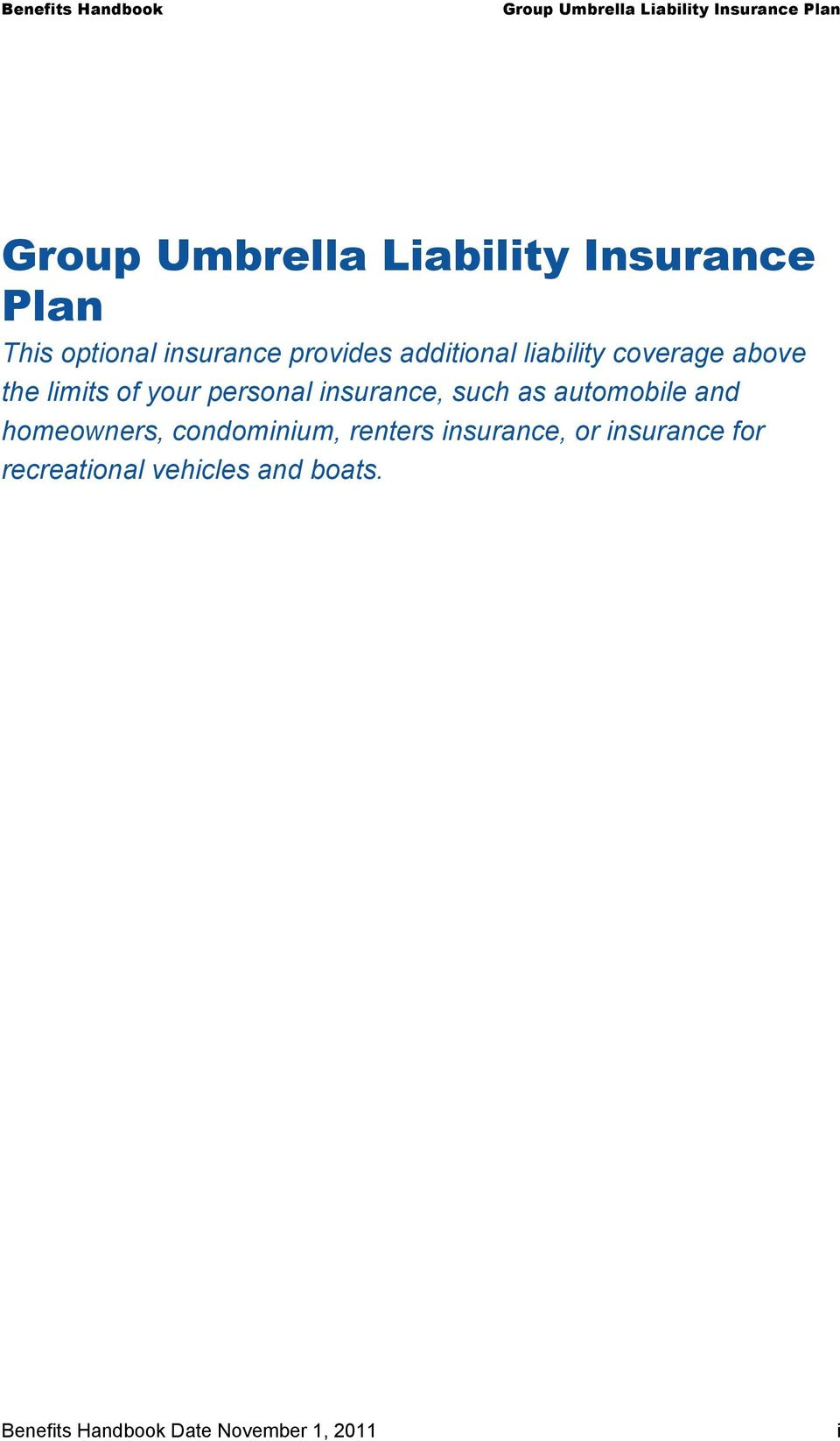 such as automobile and homeowners, condominium, renters insurance, or