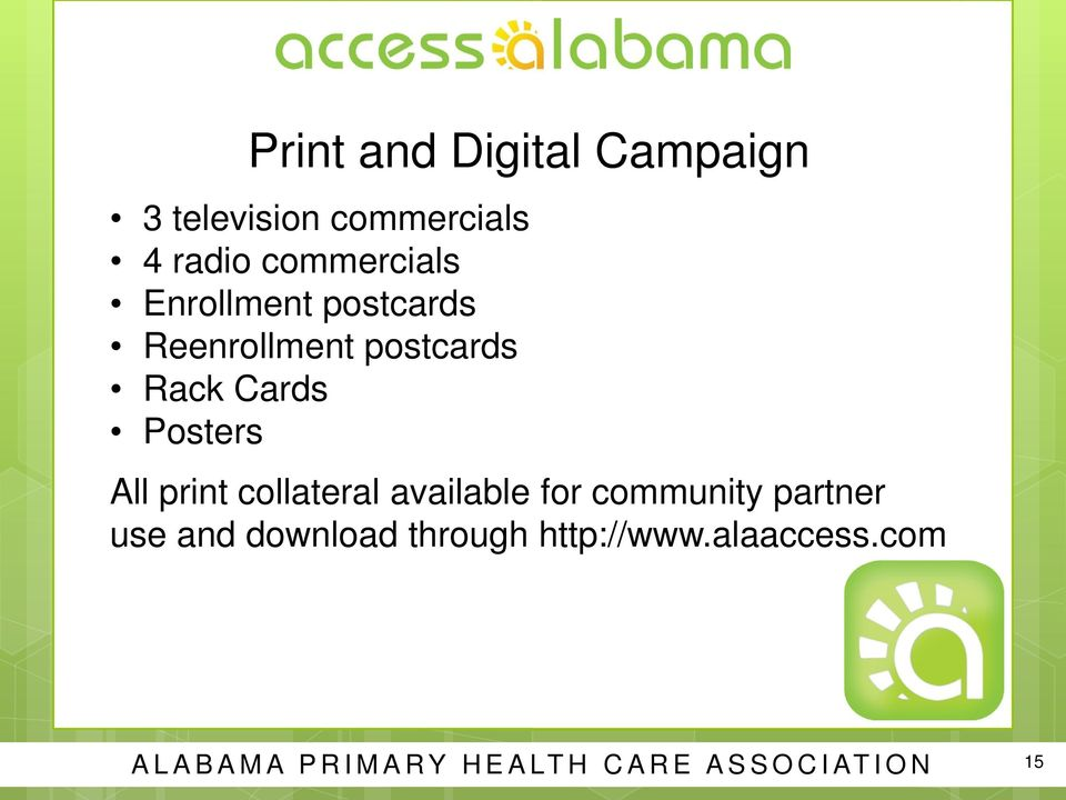 Posters All print collateral available for community partner use and