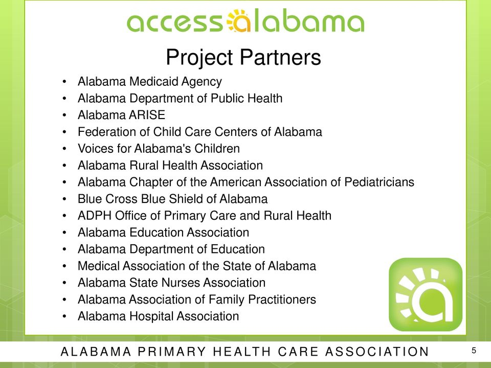 ADPH Office of Primary Care and Rural Health Alabama Education Association Alabama Department of Education Medical Association of the State of