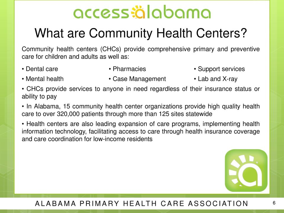 Management Lab and X-ray CHCs provide services to anyone in need regardless of their insurance status or ability to pay In Alabama, 15 community health center organizations provide
