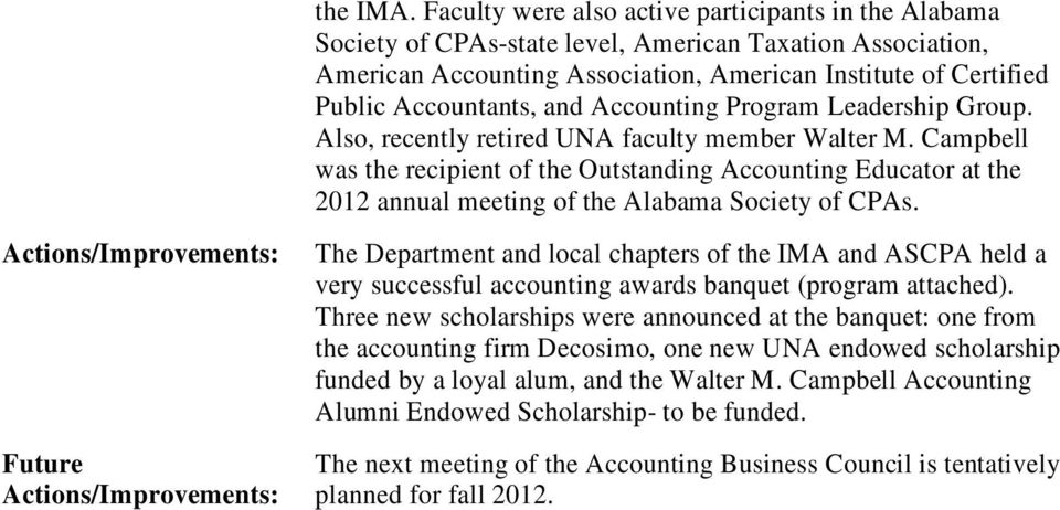 Accounting Program Leadership Group. Also, recently retired UNA faculty member Walter M.