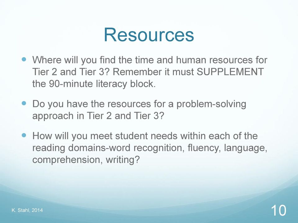Do you have the resources for a problem-solving approach in Tier 2 and Tier 3?