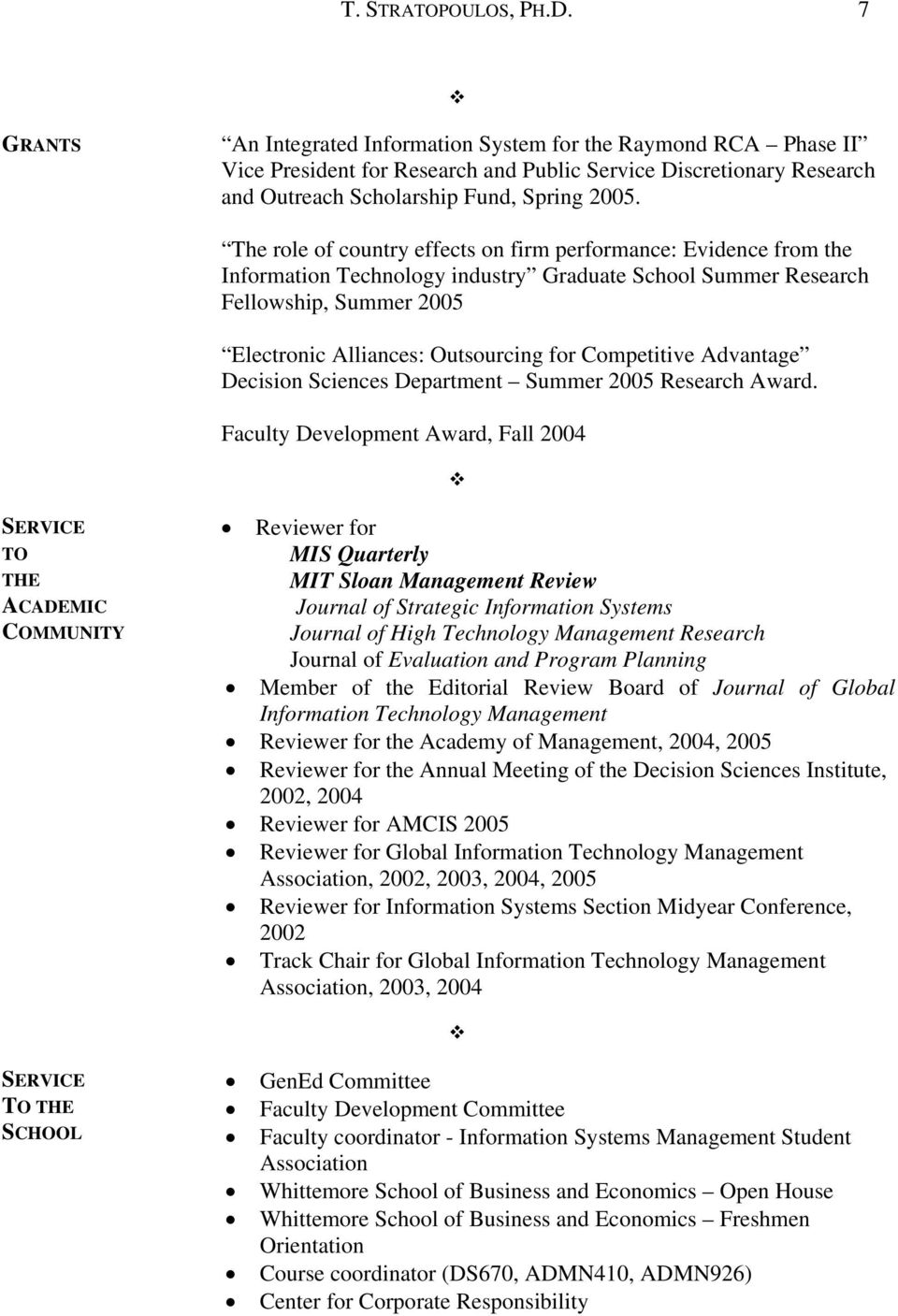 The role of country effects on firm performance: Evidence from the Information Technology industry Graduate School Summer Research Fellowship, Summer 2005 Electronic Alliances: Outsourcing for