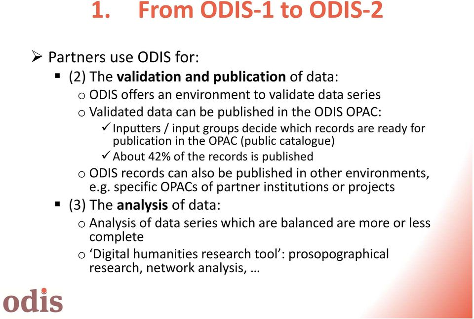 the records is published o ODIS records can also be published in other environments, e.g.