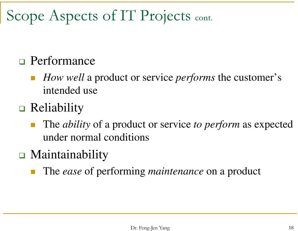 intended use Reliability The ability of a product or service to perform