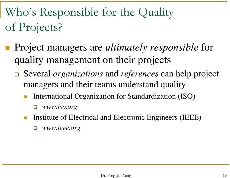 organizations and references can help project managers and their teams understand quality