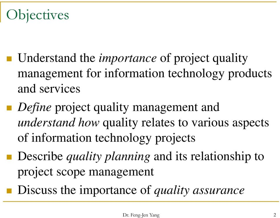 various aspects of information technology projects Describe quality planning and its