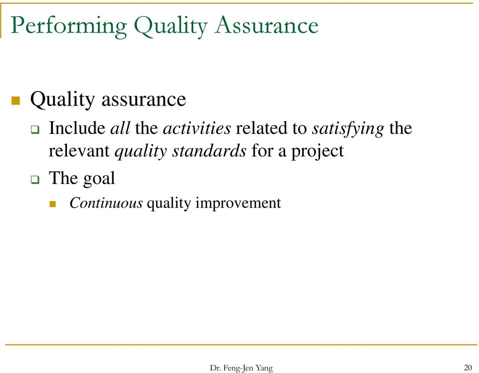 the relevant quality standards for a project The