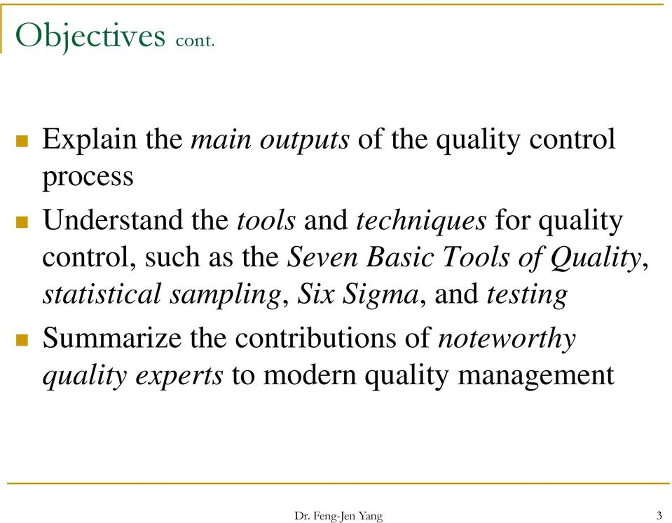 techniques for quality control, such as the Seven Basic Tools of Quality,