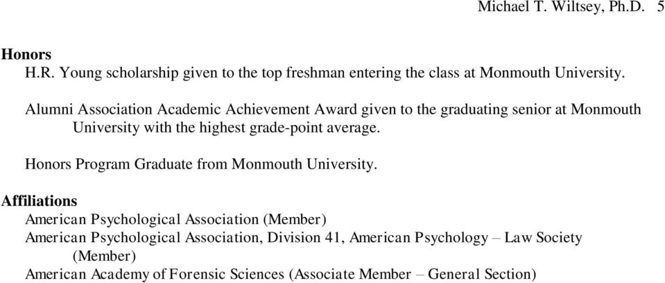 average. Honors Program Graduate from Monmouth University.