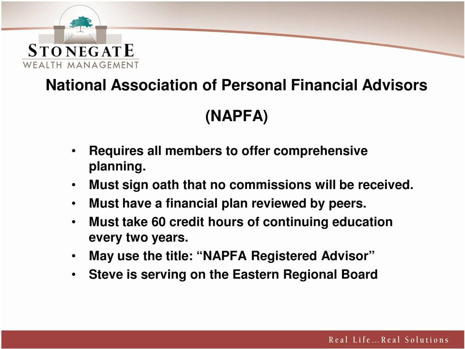Must have a financial plan reviewed by peers.