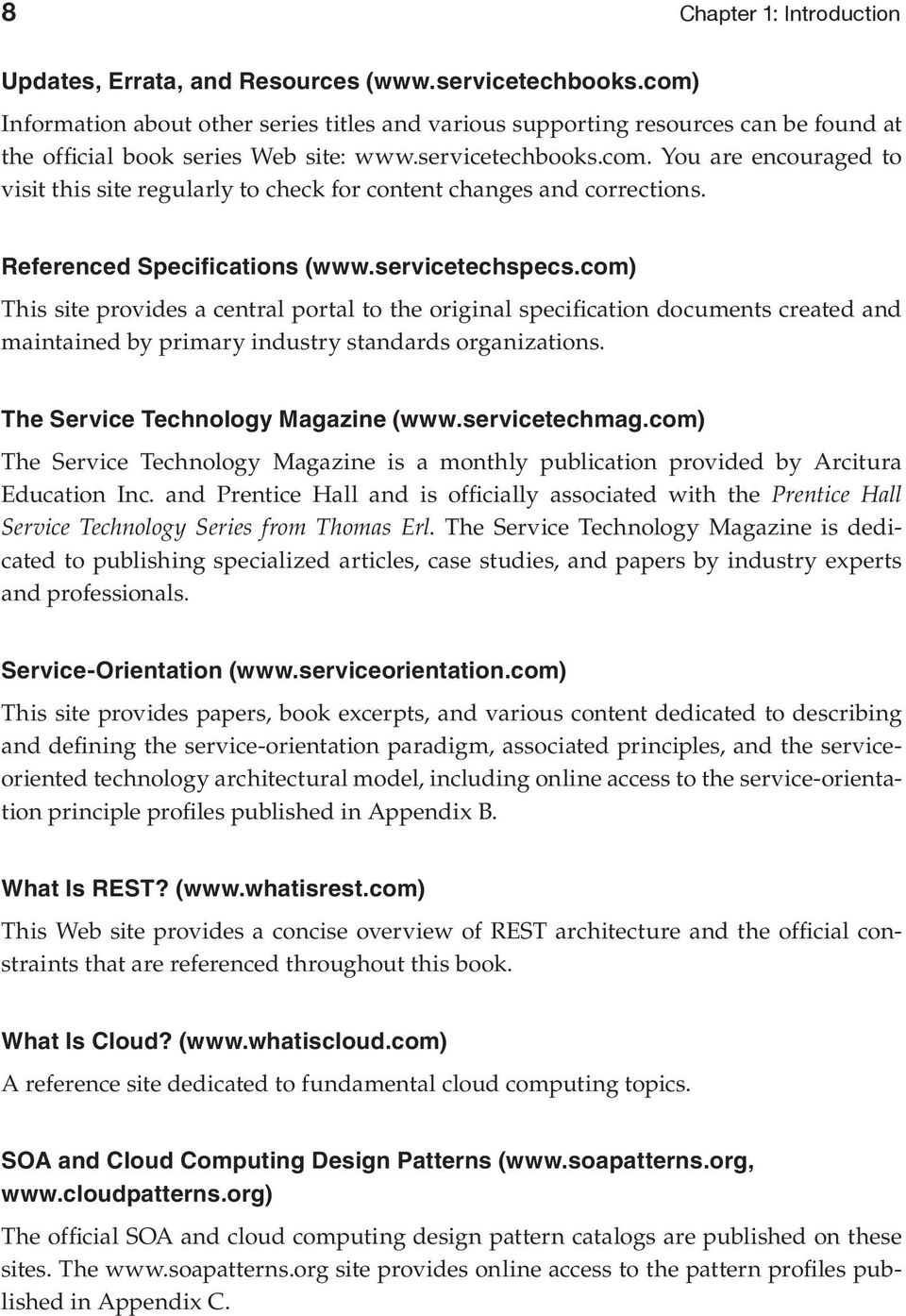 Referenced Specifications (www.servicetechspecs.com) This site provides a central portal to the original specification documents created and maintained by primary industry standards organizations.