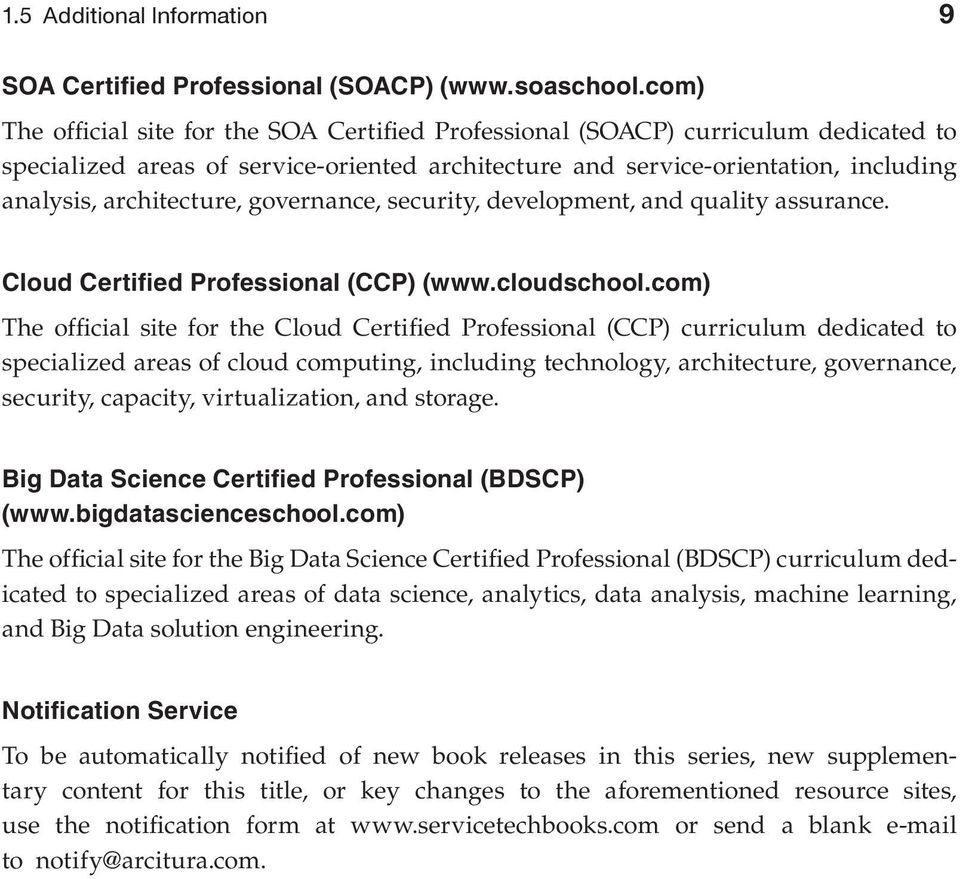 governance, security, development, and quality assurance. Cloud Certified Professional (CCP) (www.cloudschool.